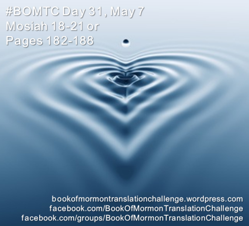 #BOMTC Day 31, May 7~Mosiah 18-21 or Pages 182-188 (1)