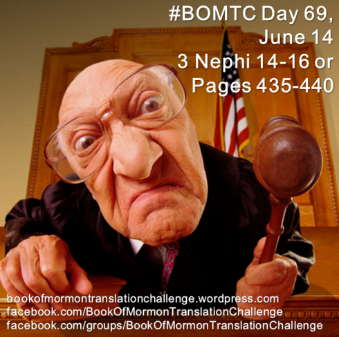 #BOMTC Day 69, June 14~3 Nephi 14-16 or Pages 435-440, To Judge or Not to Judge