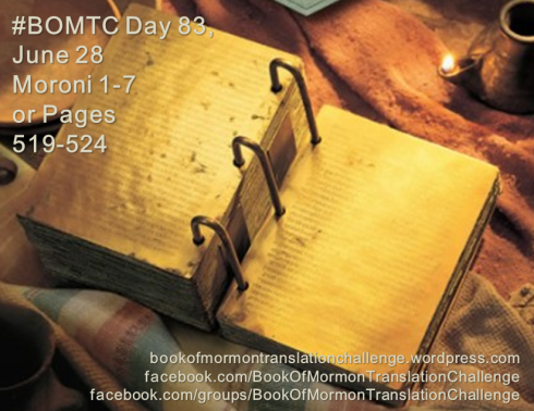 #BOMTC Day 83, June 28~Moroni 1-7 or Pages 519-524, Moroni's Handbook of Instructions