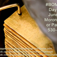 "#BOMTC Day 85, June 30~Moroni 10 or Pages 530-531: ""I Would Exhort You"""