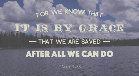 2 Nephi 25:23, Saved by Grace