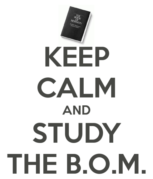 Keep Calm and Study the Book of Mormon